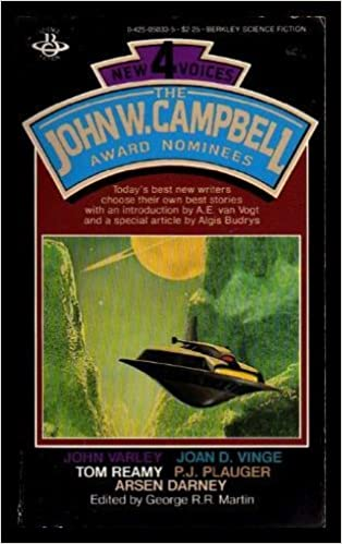 New Voices 4: The John W. Campbell Award Nominees by Algis Budrys, John Varley, Tom Reamy, A.E. van Vogt, George R.R. Martin, Joan D. Vinge, Arsen Darnay, M.A. Foster