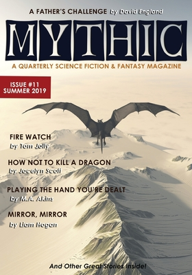Mythic #11: Summer 2019 by David England, Rex Caleval, Joshua Chaplinsky