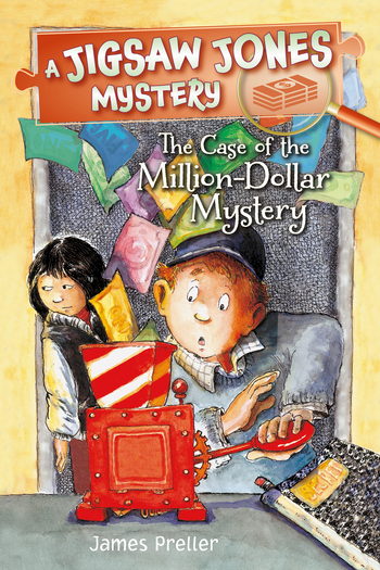 Jigsaw Jones: The Case of the Million Dollar Mystery / By James Preller; Illustrated by Jamie Smith; Cover Illustration by R.W. Alley by James Preller