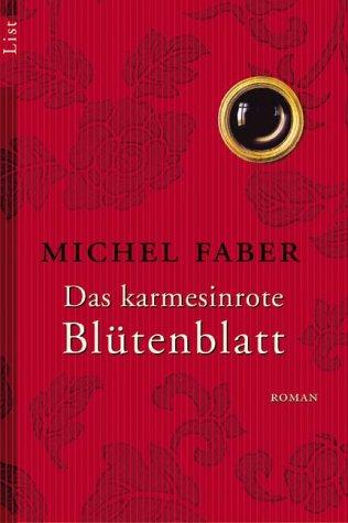 Das Karmesinrote Blütenblatt by Claus Varrelmann, Michel Faber