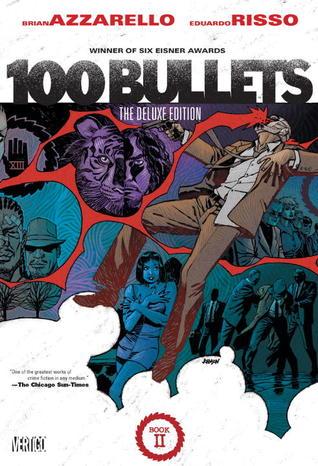 100 Bullets: The Deluxe Edition Book II by Eduardo Risso, Brian Azzarello, Dave Johnson