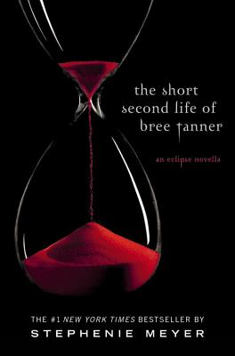 The Short Second Life of Bree Tanner: An Eclipse Novella by Stephenie Meyer