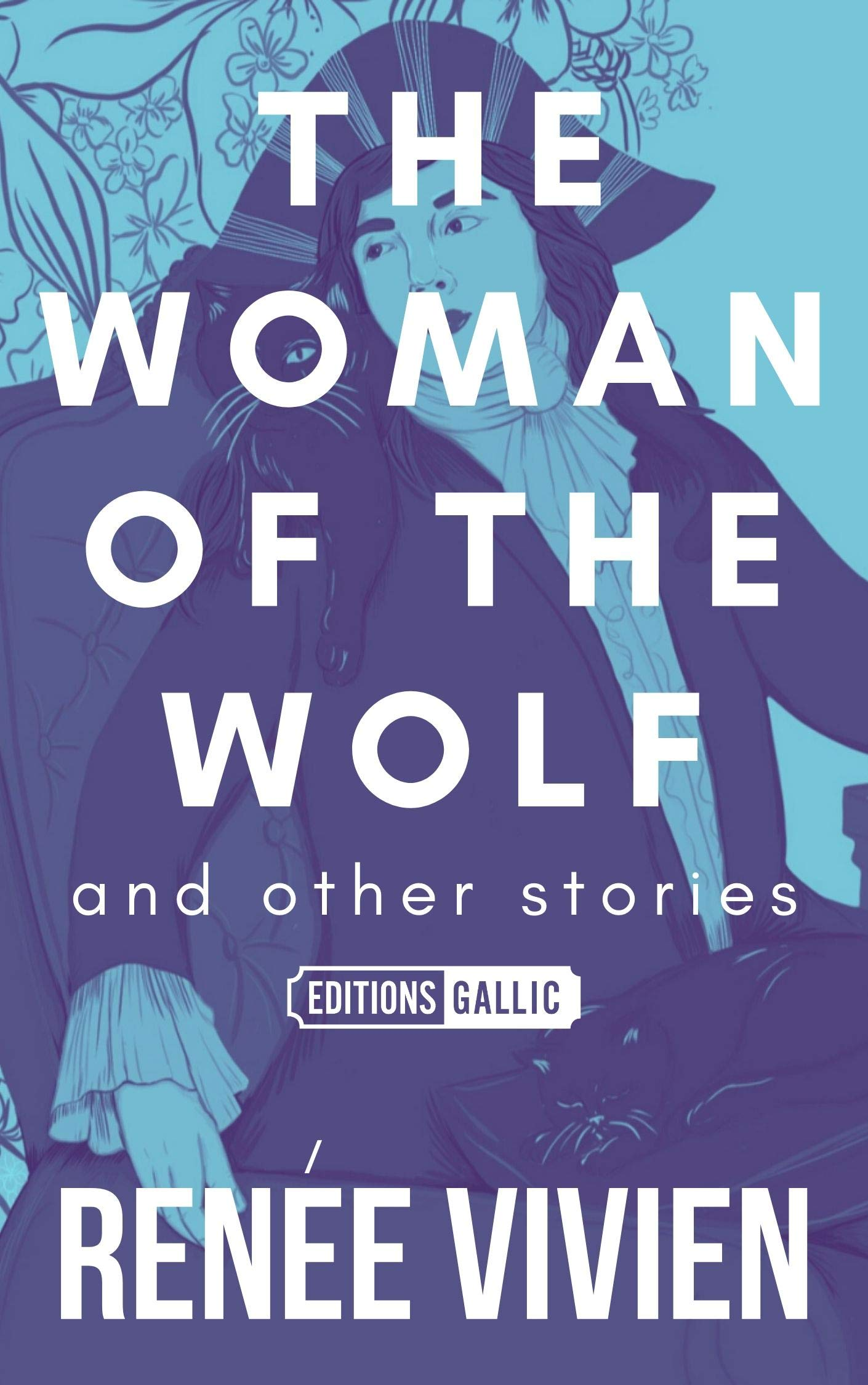 The Woman of the Wolf and Other Stories by Karla Jay, Renée Vivien, Yvonne M. Klein