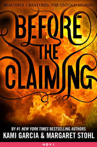 Before the Claiming by Margaret Stohl, Kami Garcia