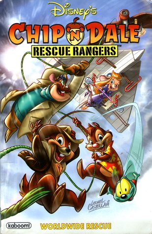 Chip 'N' Dale Rescue Rangers: Worldwide Rescue by Jason Arthur, Leonel Castellani, Jake Myler, Ian Brill