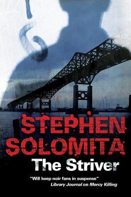 The Striver: A New York Noir Thriller by Stephen Solomita