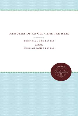 Memories of an Old-Time Tar Heel by Kemp P. Battle