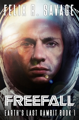 Freefall: A First Contact Technothriller by Bill Patterson, Felix R. Savage