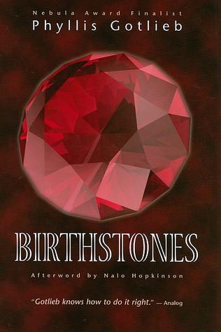 Birthstones by Phyllis Gotlieb, Nalo Hopkinson