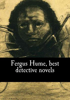 Fergus Hume, best detective novels by Fergus Hume, Fergusson Wright Hume