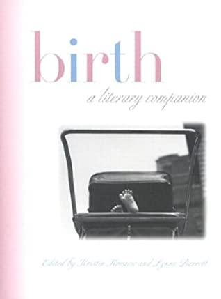 Birth: A Literary Companion by Kristin Kovacic, Lynne Barrett