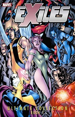 Exiles: Ultimate Collection, Book 1 by Mark McKenna, Mike McKone, Jon Holdredge, Transparency Digital, Eric Cannon, Jim Calafiore, Dave McKenna, Judd Winick