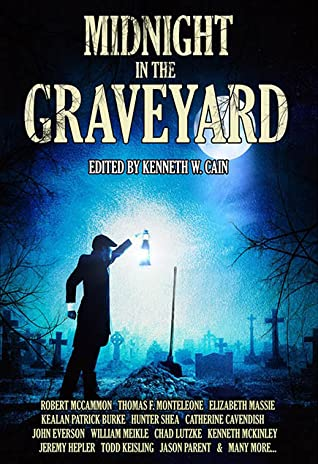 Midnight in the Graveyard by Kenneth W. Cain