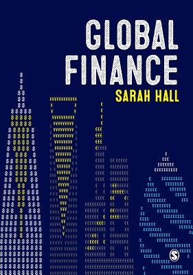 Global Finance: Places, Spaces and People by Sarah Hall
