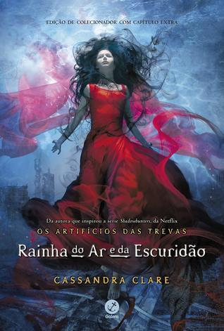 Rainha do Ar e da Escuridão by Cassandra Clare