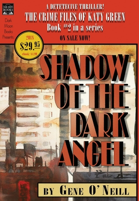 Shadow of the Dark Angel: Book 2 in the series, The Crime Files of Katy Green by Gene O'Neill