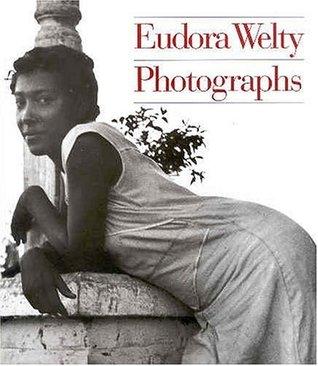Eudora Welty: Photographs by Reynolds Price, Eudora Welty