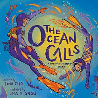 The Ocean Calls: A Haenyeo Mermaid Story by Jess X. Snow, Tina Cho