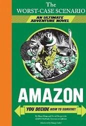 Amazon: You Decide How to Survive! by David Borgenicht, Yancey Labat, Ed Stafford, Hena Khan