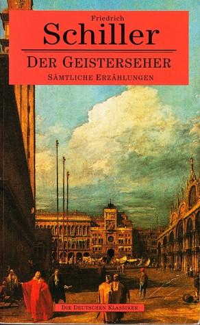 Der Geisterseher. Sämtliche Erzählungen. by Friedrich Schiller