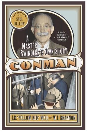 Conman: A Master Swindlers Own Story by W.T. Brannon, J.R. Weil, Saul Bellow