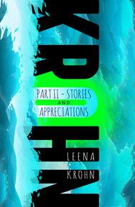Collected Fiction Part 2: Stories and Appreciations by Desirina Boskovich, Matthew Cheney, Leena Krohn, Minna Jerrman, Hildi Hawkins