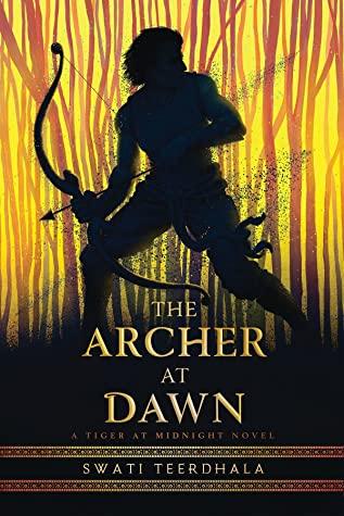 The Archer at Dawn by Swati Teerdhala