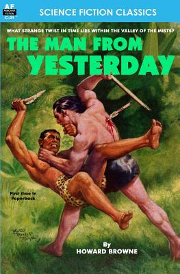 The Man From Yesterday by Howard Browne