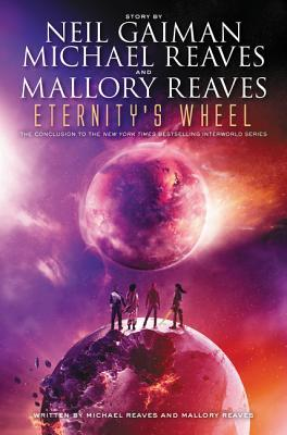 Eternity's Wheel by Mallory Reaves, Michael Reaves, Neil Gaiman
