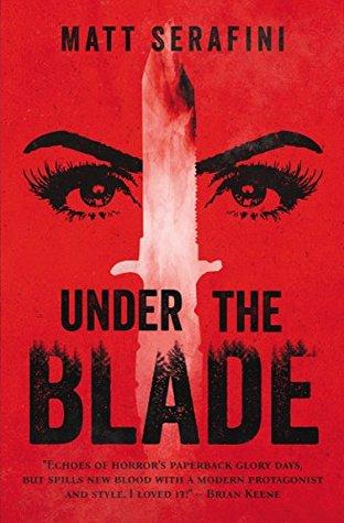 Under the Blade by Matt Serafini
