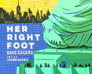 Her Right Foot by Dave Eggers, Shawn Harris