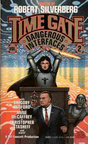 Dangerous Interfaces by Robert Sheckley, Gregory Benford, Matthew Costello, Robert Silverberg, Christopher Stasheff, Karen Haber, Anne McCaffrey