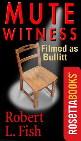 Mute Witness by Robert L. Fish