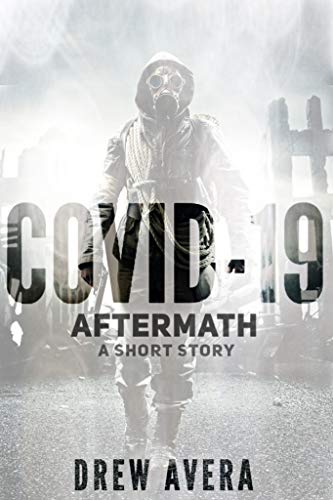 COVID-19: AFTERMATH: A Short Story by Drew Avera
