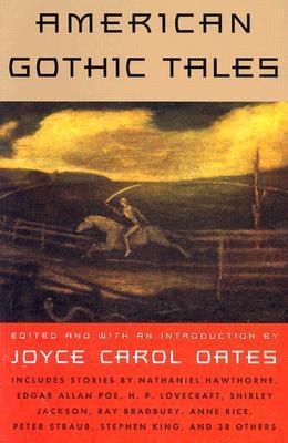 American Gothic Tales by Joyce Carol Oates