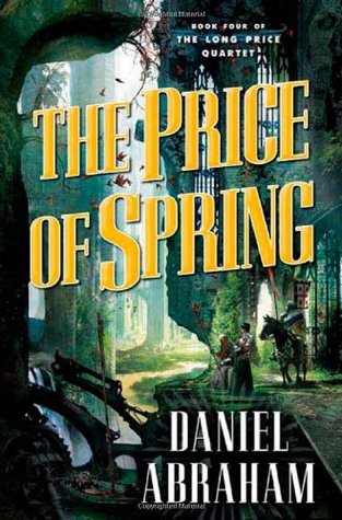 The Price of Spring by Jackie Aber, Daniel Abraham