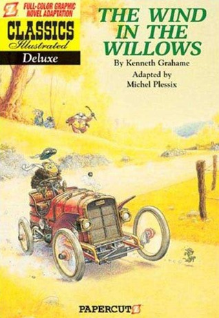 Classics Illustrated Deluxe #1: The Wind in the Willows by Kenneth Grahame, Luke Spear, Michel Plessix