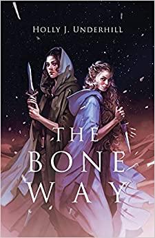 The Bone Way by Holly J. Underhill