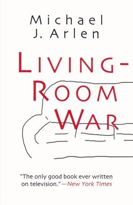 Living-Room War by Michael Arlen