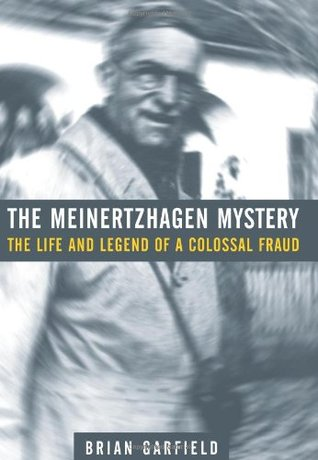 The Meinertzhagen Mystery: The Life and Legend of a Colossal Fraud by Brian Garfield