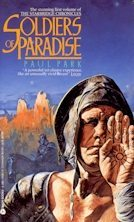 Soldiers of Paradise by Paul Park