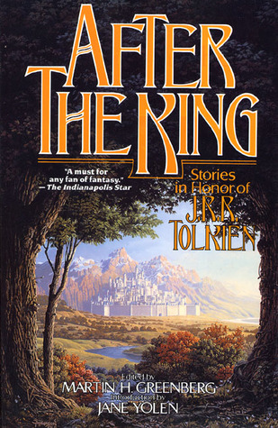 After the King: Stories in Honor of J.R.R. Tolkien by Jane Yolen, Poul Anderson, Peter S. Beagle, Judith Tarr, Andre Norton, John Brunner, Harry Turtledove, Martin Harry Greenberg, Terry Pratchett, Karen Anderson, Gregory Benford, Mike Resnick, Patricia A. McKillip, Charles de Lint, Dennis L. McKiernan, Robert Silverberg, Elizabeth Ann Scarborough, Stephen R. Donaldson, Karen Haber, Barry N. Malzberg, Emma Bull