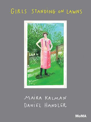 Girls Standing on Lawns by Daniel Handler, Maira Kalman