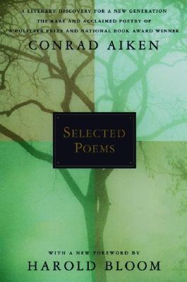 Selected Poems by Conrad Aiken, Harold Bloom