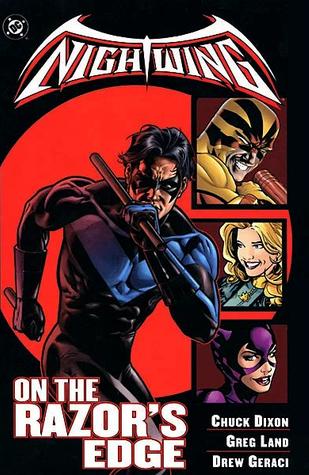 Nightwing: On the Razor's Edge by John Lowe, Mark Farmer, Chuck Dixon, Rick Leonardi, Drew Geraci, Greg Land, Jesse Delperdang, Mike Lilly, Trevor McCarthy