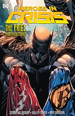Heroes in Crisis: The Price and Other Tales by Joshua Williamson, Rafa Sandoval, Shawna Benson, Scott Kolins, Collin Kelly, Jackson Lanzing, Julie Benson, Javier Fernández, Guillem March