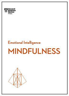 Emotional Intelligence: Mindfulness by Christina Congleton, Daniel Goleman, Susan David, Ellen J. Langer