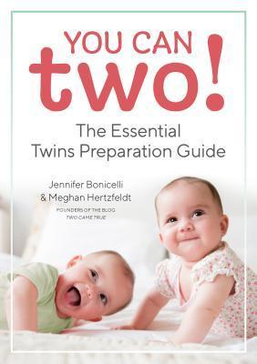 You Can Two!: The Essential Twins Preparation Guide by Meghan Hertzfeldt, Jennifer Bonicelli, Emmeline Pidgen