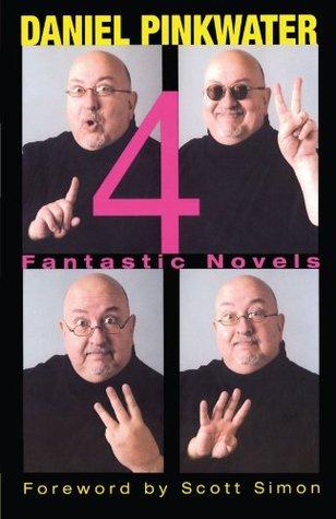 4: Fantastic Novels by Daniel Pinkwater, Scott Simon