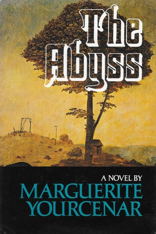 The Abyss: A Novel by Grace Frick, Marguerite Yourcenar